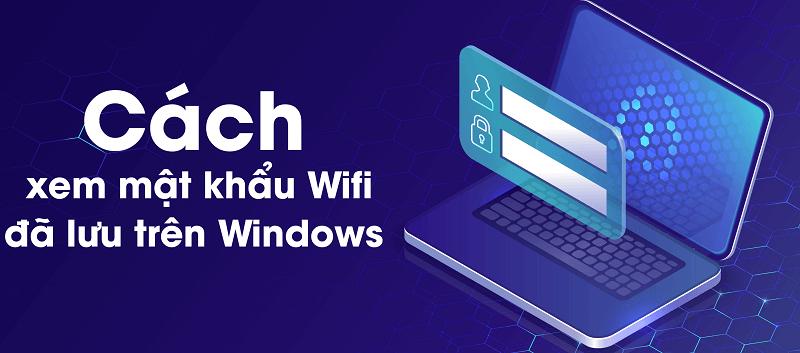 Cách Lấy Lại mật khẩu WiFi Đã Lưu Trên Máy Tính 1